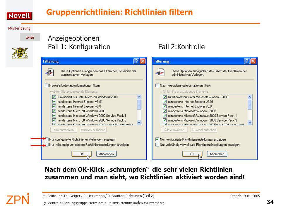 © Zentrale Planungsgruppe Netze am Kultusministerium Baden-Württemberg Musterlösung Stand: 19.01.2005 34 M.