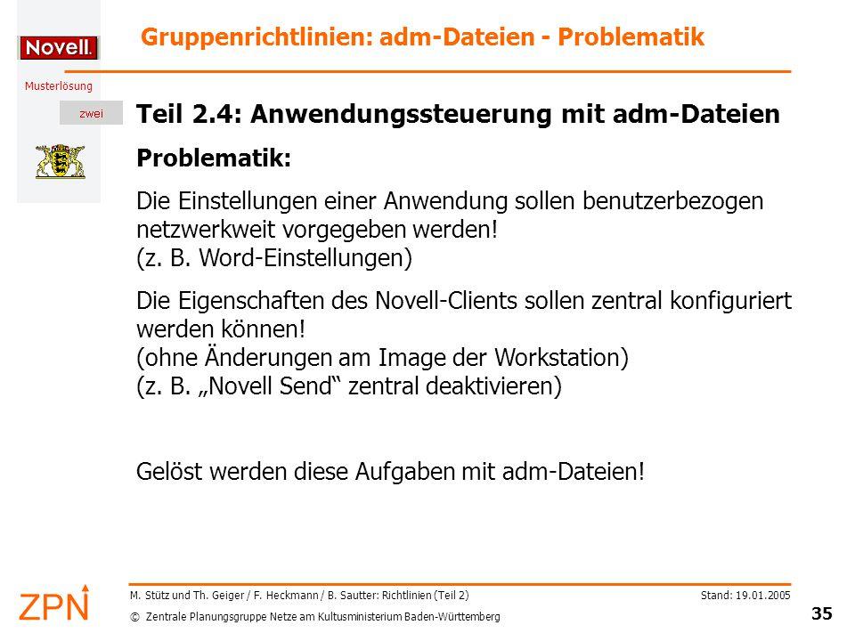 © Zentrale Planungsgruppe Netze am Kultusministerium Baden-Württemberg Musterlösung Stand: 19.01.2005 35 M.