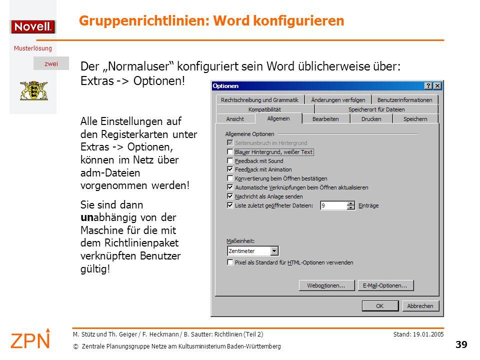 © Zentrale Planungsgruppe Netze am Kultusministerium Baden-Württemberg Musterlösung Stand: 19.01.2005 39 M.