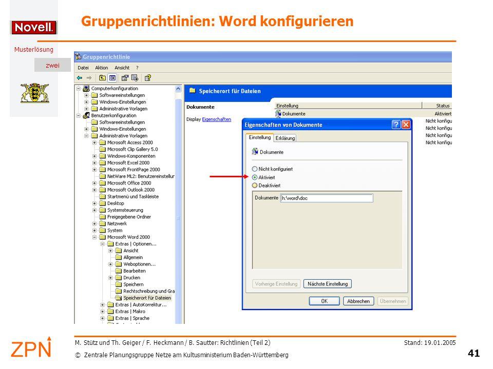 © Zentrale Planungsgruppe Netze am Kultusministerium Baden-Württemberg Musterlösung Stand: 19.01.2005 41 M.