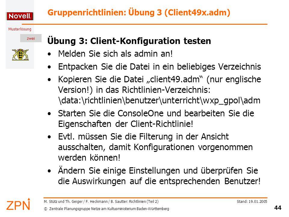 © Zentrale Planungsgruppe Netze am Kultusministerium Baden-Württemberg Musterlösung Stand: 19.01.2005 44 M.