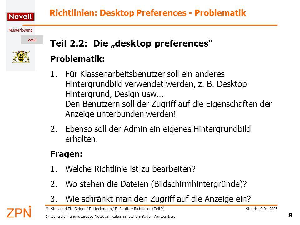 © Zentrale Planungsgruppe Netze am Kultusministerium Baden-Württemberg Musterlösung Stand: 19.01.2005 19 M.