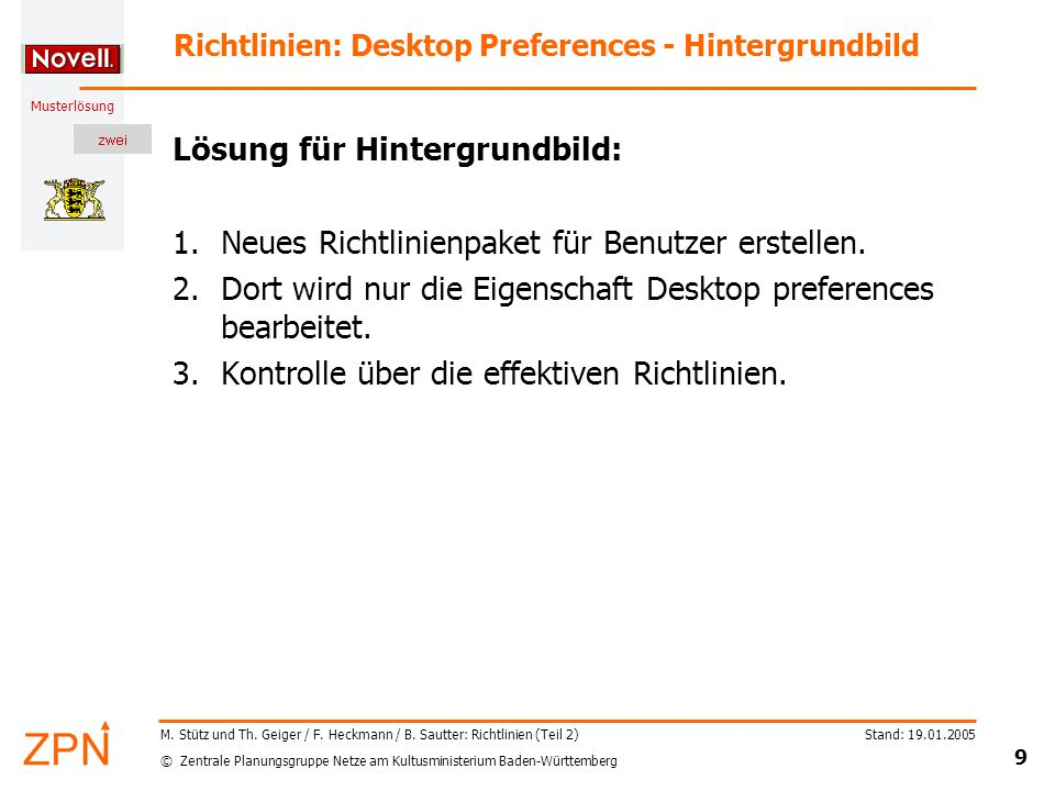 © Zentrale Planungsgruppe Netze am Kultusministerium Baden-Württemberg Musterlösung Stand: 19.01.2005 9 M.