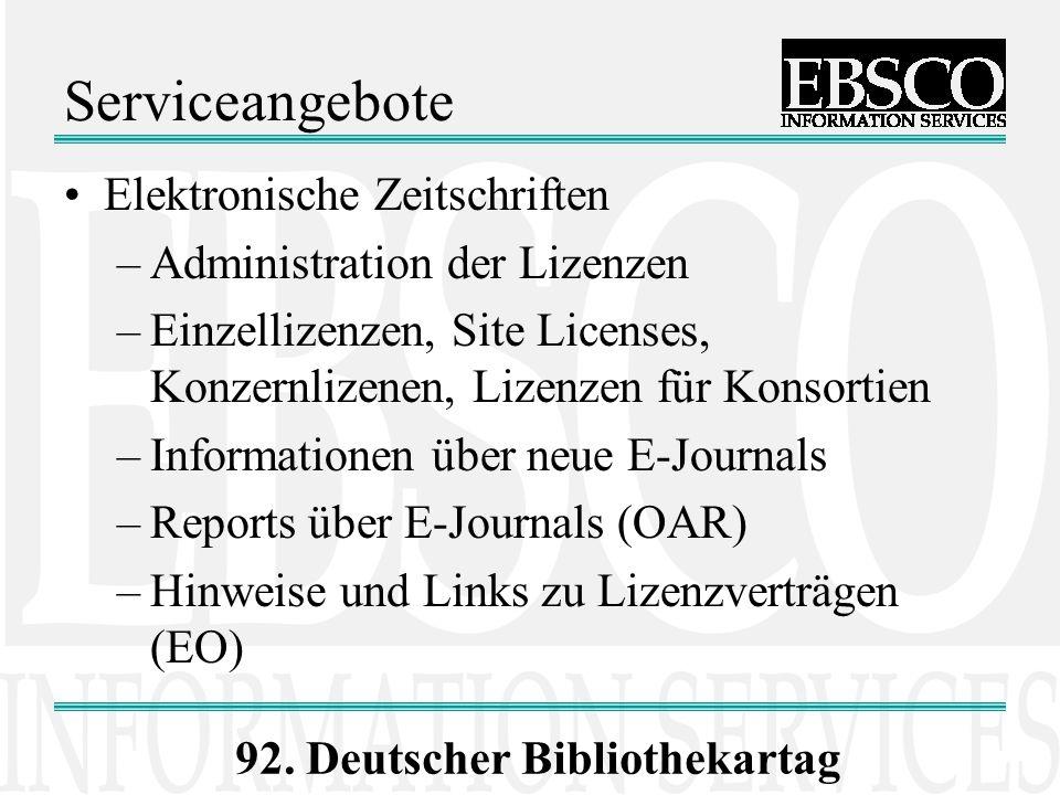 92. Deutscher Bibliothekartag Serviceangebote Elektronische Zeitschriften –Administration der Lizenzen –Einzellizenzen, Site Licenses, Konzernlizenen,