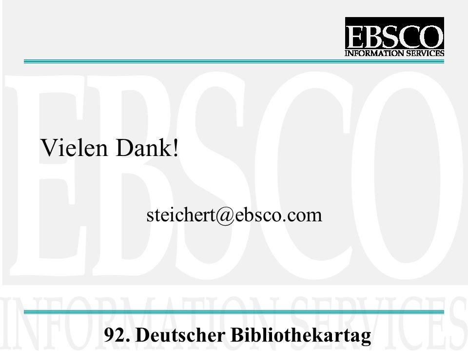 92. Deutscher Bibliothekartag Vielen Dank! steichert@ebsco.com