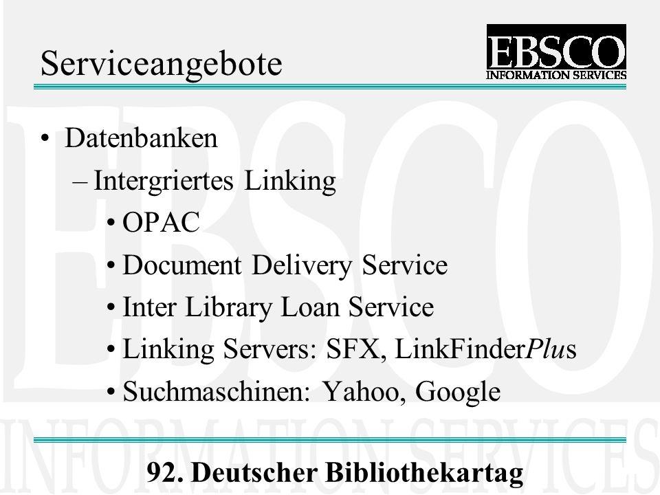 92. Deutscher Bibliothekartag Serviceangebote Datenbanken –Intergriertes Linking OPAC Document Delivery Service Inter Library Loan Service Linking Ser