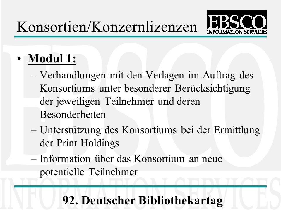 92. Deutscher Bibliothekartag Konsortien/Konzernlizenzen Modul 1: –Verhandlungen mit den Verlagen im Auftrag des Konsortiums unter besonderer Berücksi