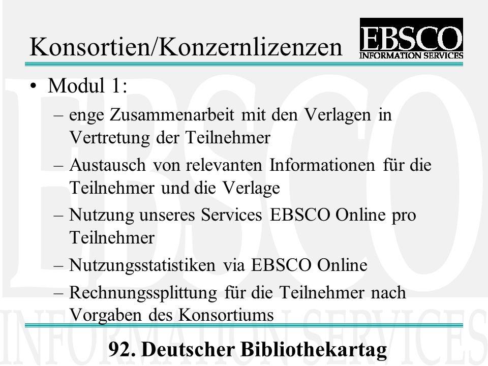92. Deutscher Bibliothekartag Konsortien/Konzernlizenzen Modul 1: –enge Zusammenarbeit mit den Verlagen in Vertretung der Teilnehmer –Austausch von re