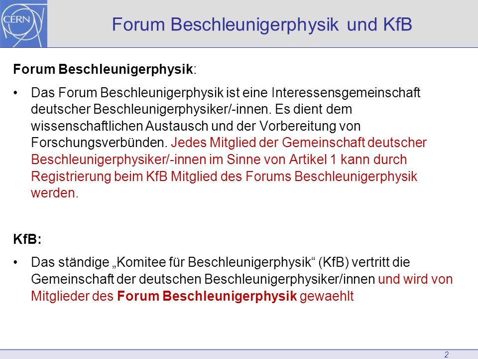Forum Beschleunigerphysik und KfB 2 Forum Beschleunigerphysik: Das Forum Beschleunigerphysik ist eine Interessensgemeinschaft deutscher Beschleunigerphysiker/-innen.