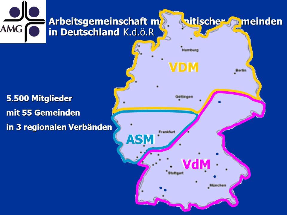 Arbeitsgemeinschaft mennonitischer Gemeinden in Deutschland K.d.ö.R 5.500 Mitglieder mit 55 Gemeinden in 3 regionalen Verbänden ASM VdM VDM