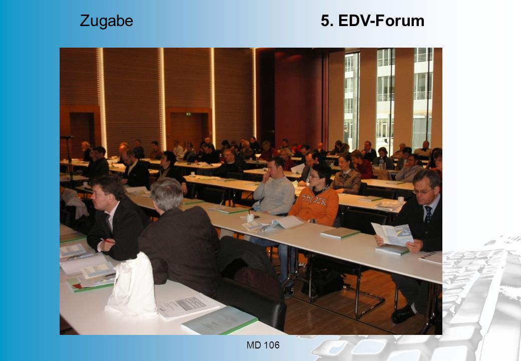 MD 106 Zugabe 5. EDV-Forum