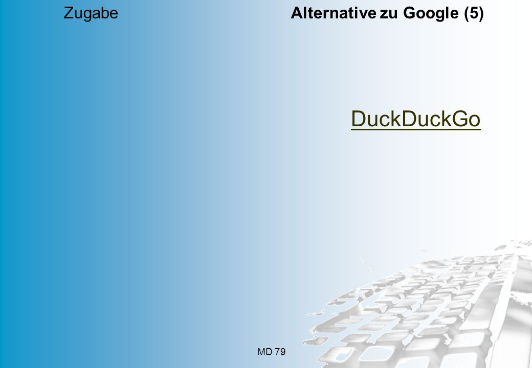 MD 79 Zugabe Alternative zu Google (5) DuckDuckGo