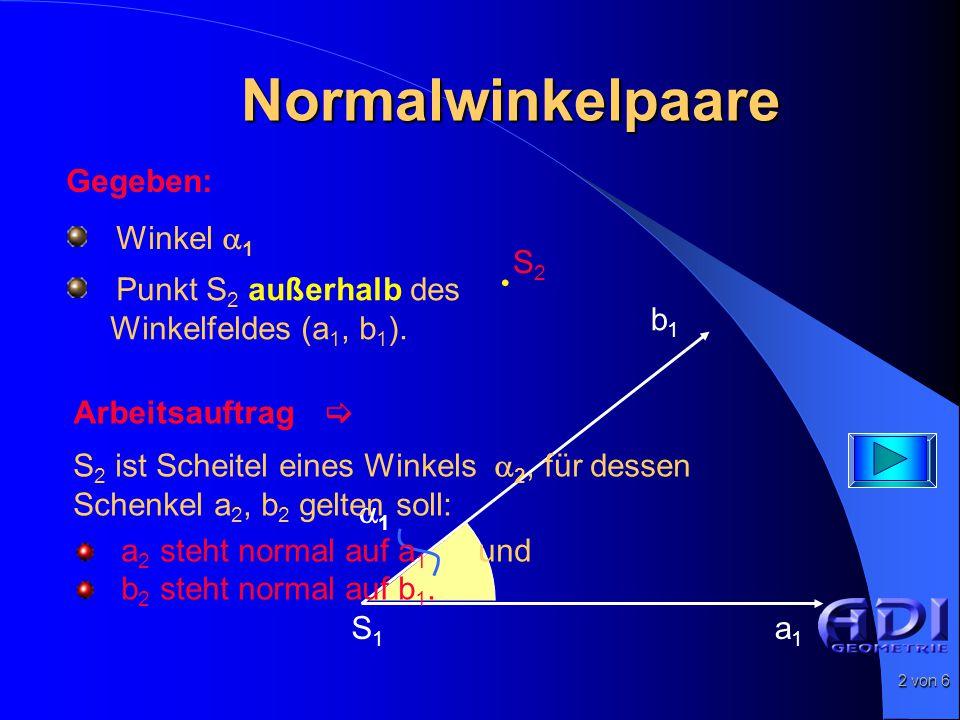 3 von 6 Normalwinkelpaare S1S1 a1a1 b1b1 11 22 a2a2 b2b2 S2S2  1 =  2 Dieses Normalwinkelpaar ist gleich groß (kongruent).