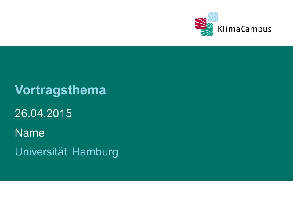 Vortragsthema 26.04.2015 Name Universität Hamburg