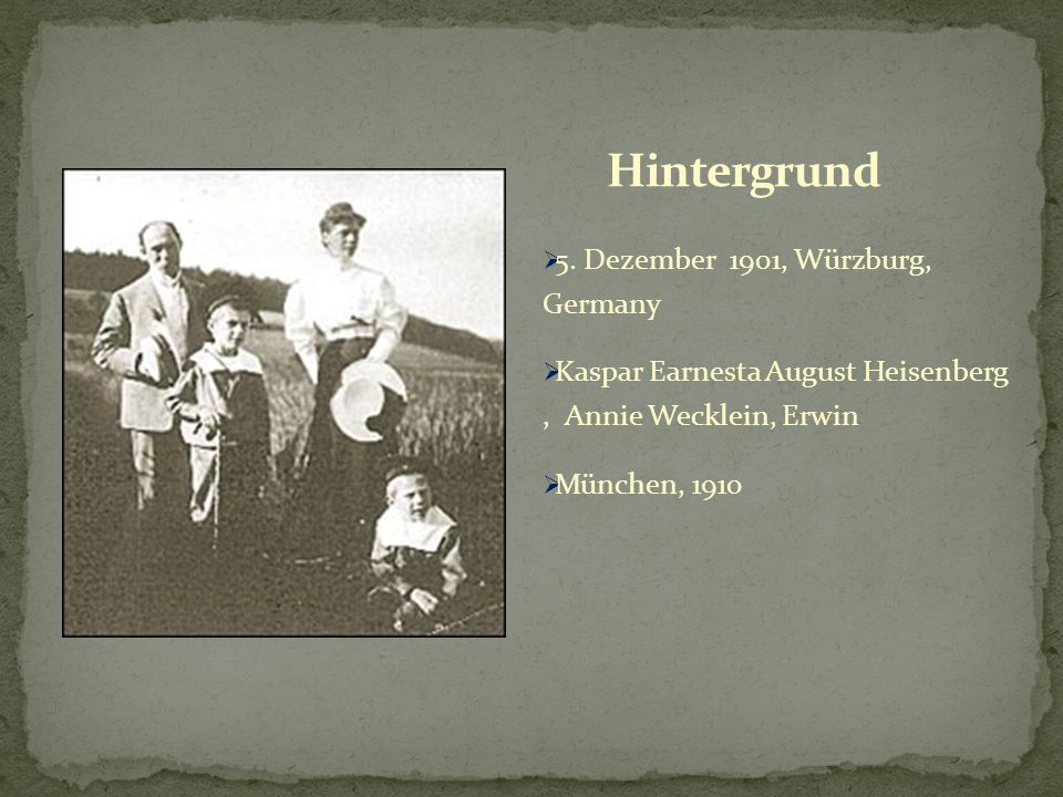  5. Dezember 1901, Würzburg, Germany  Kaspar Earnesta August Heisenberg, Annie Wecklein, Erwin  München, 1910