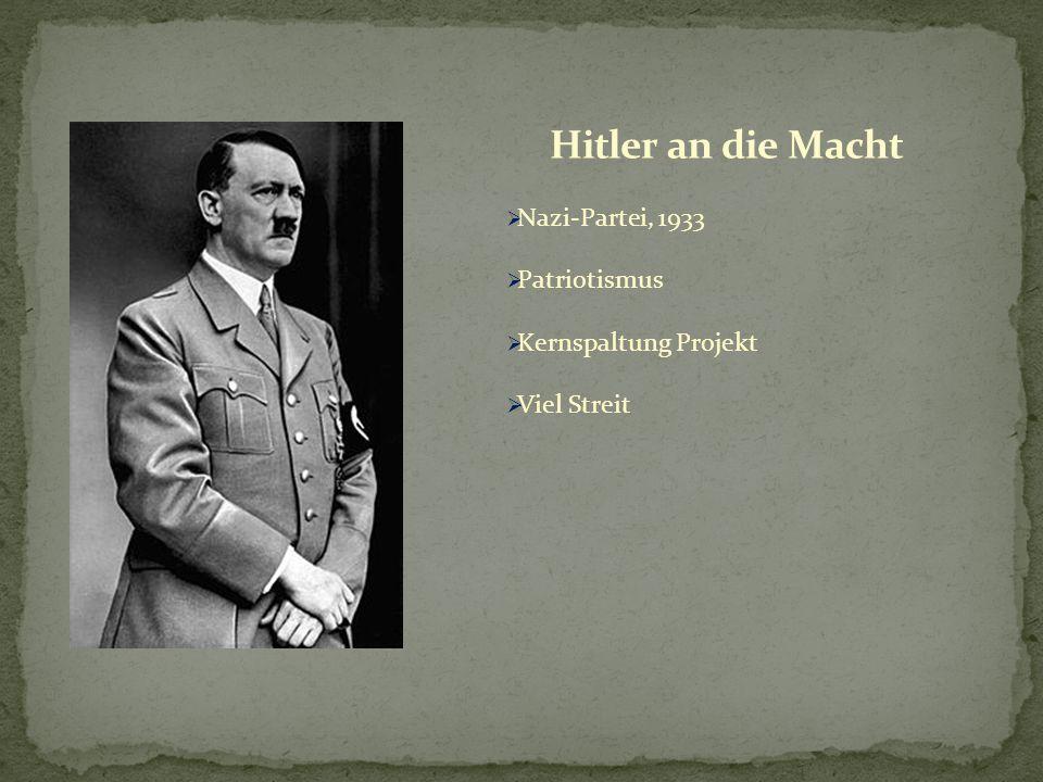  Nazi-Partei, 1933  Patriotismus  Kernspaltung Projekt  Viel Streit