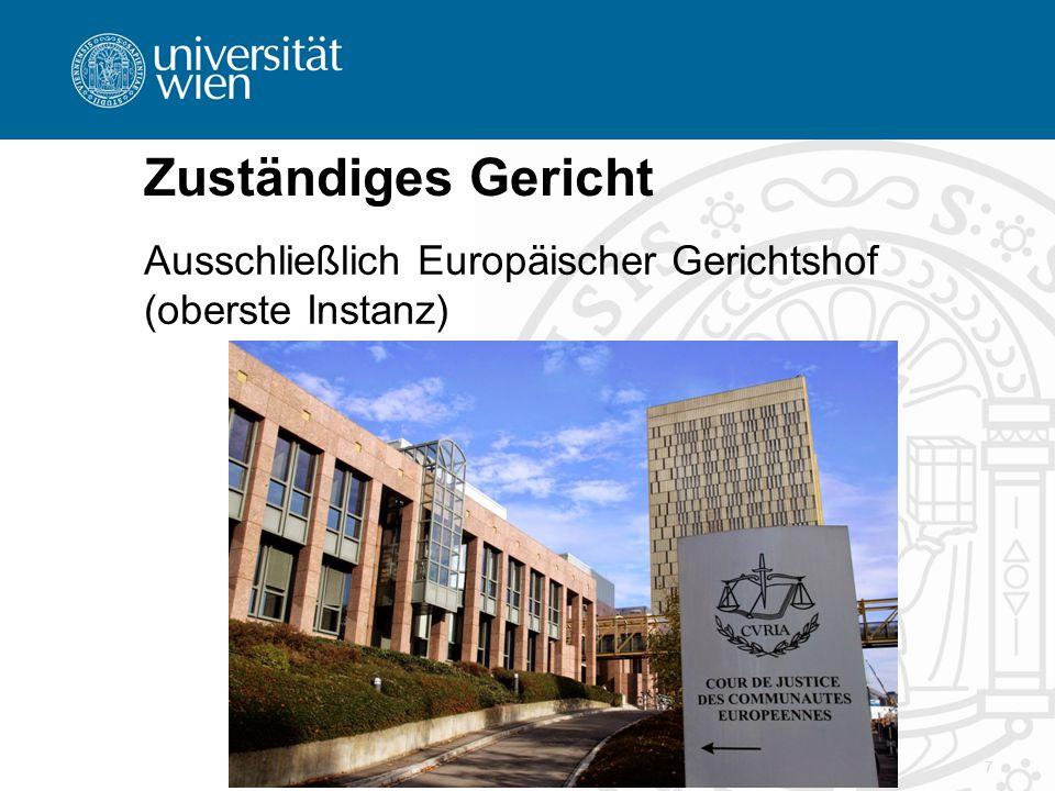 Zuständiges Gericht Ausschließlich Europäischer Gerichtshof (oberste Instanz) 7
