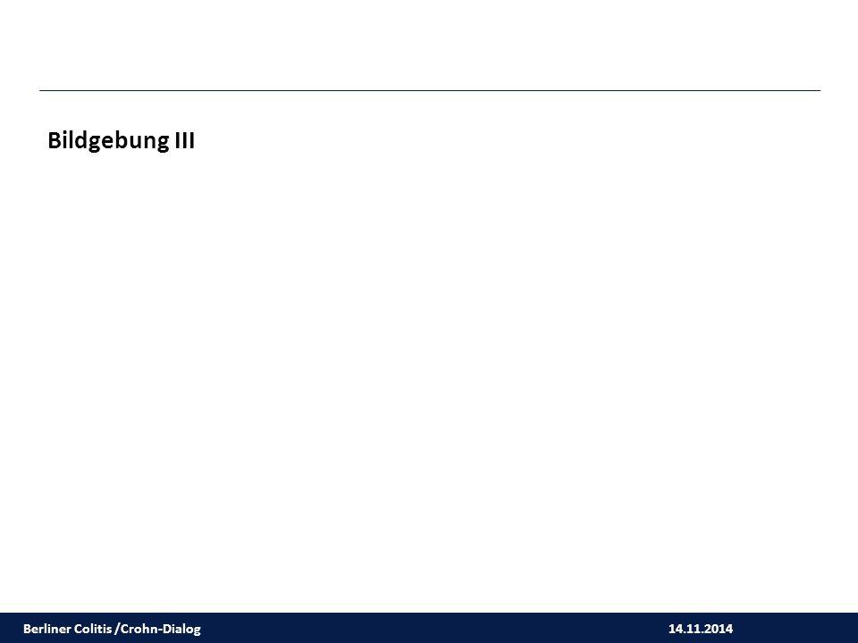 14.11.2014 Bildgebung III Berliner Colitis /Crohn-Dialog