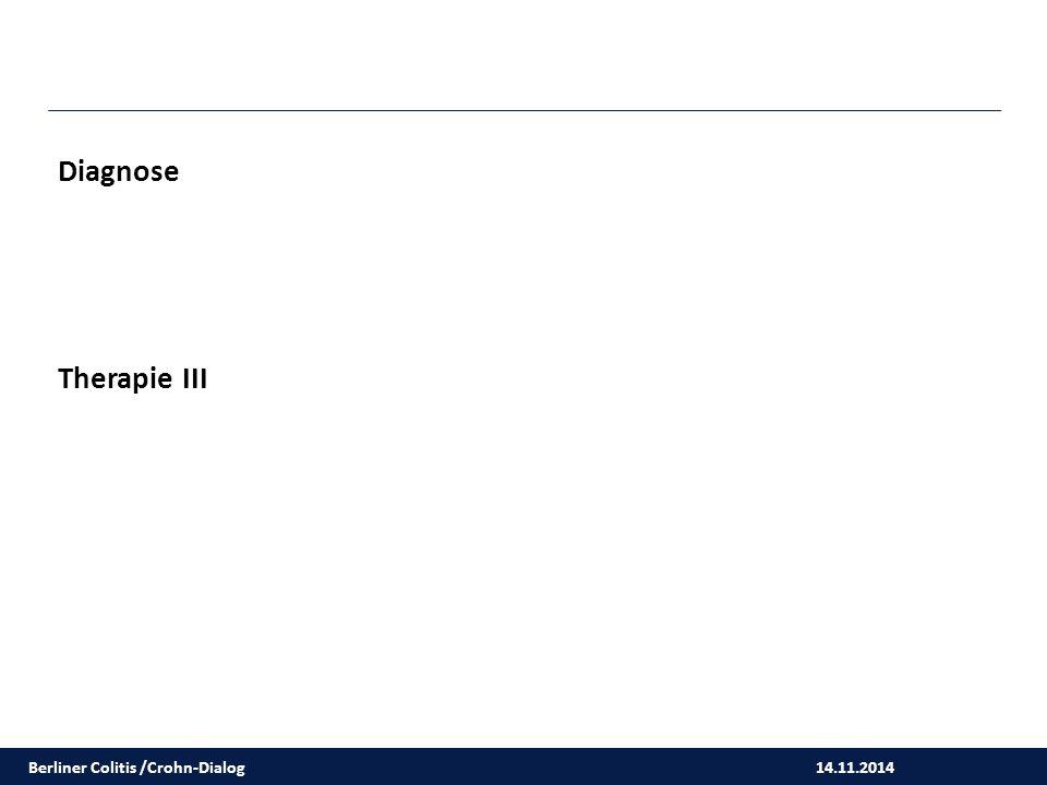 14.11.2014 Diagnose Therapie III Berliner Colitis /Crohn-Dialog