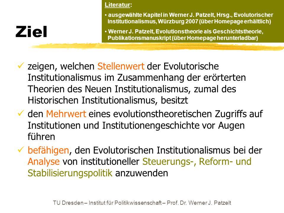 Ziel zeigen, welchen Stellenwert der Evolutorische Institutionalismus im Zusammenhang der erörterten Theorien des Neuen Institutionalismus, zumal des