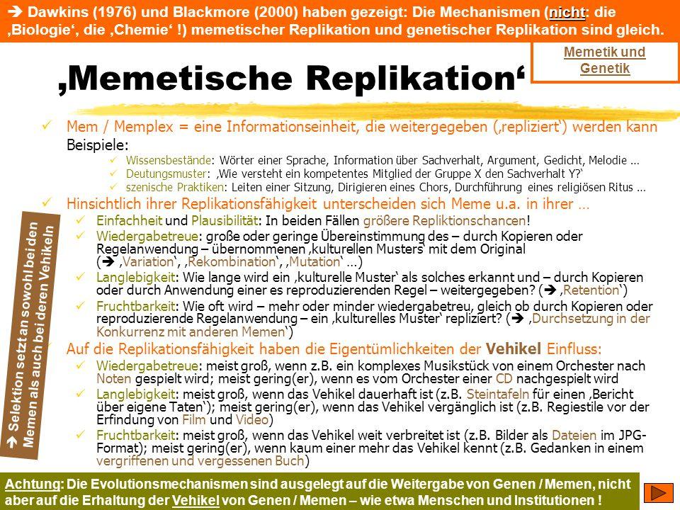 TU Dresden – Institut für Politikwissenschaft – Prof. Dr. Werner J. Patzelt 'Memetische Replikation' Mem / Memplex = eine Informationseinheit, die wei
