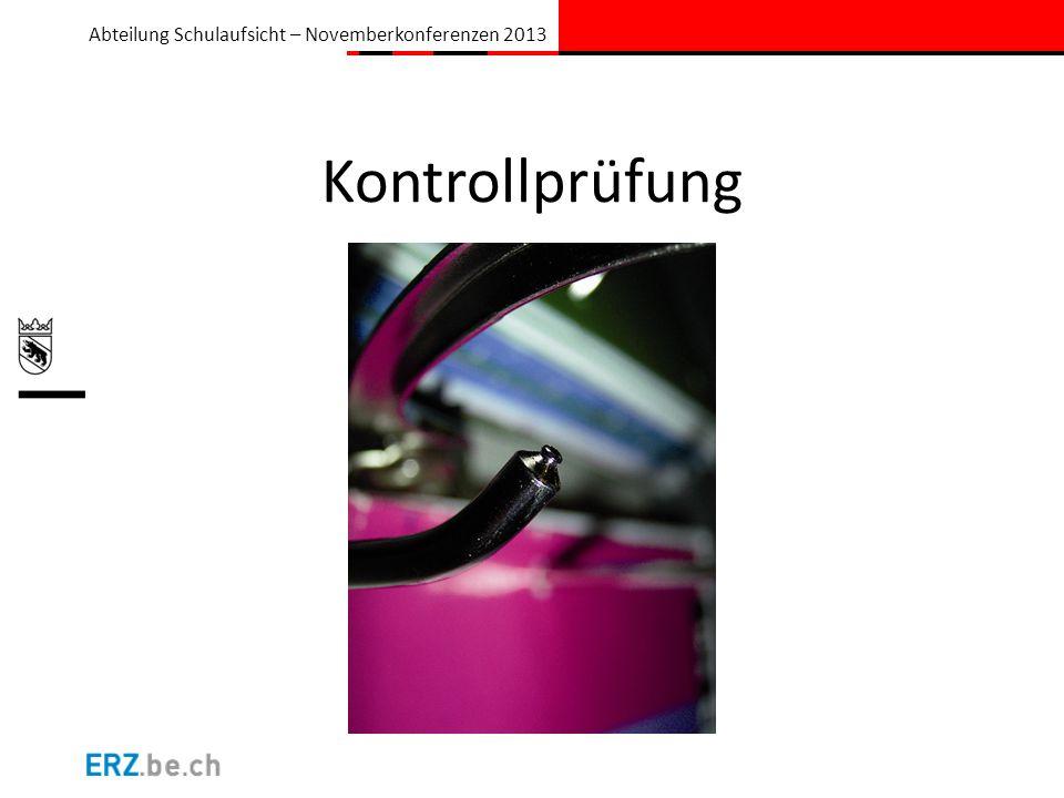 Abteilung Schulaufsicht – Novemberkonferenzen 2013 Kontrollprüfung Text