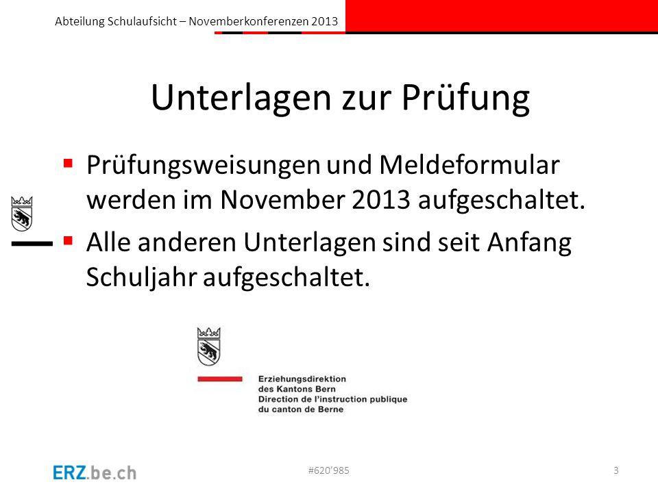 Abteilung Schulaufsicht – Novemberkonferenzen 2013 Unterlagen zur Prüfung  Prüfungsweisungen und Meldeformular werden im November 2013 aufgeschaltet.