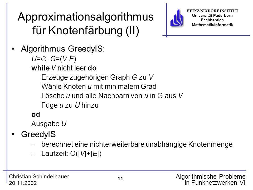 11 Christian Schindelhauer 20.11.2002 HEINZ NIXDORF INSTITUT Universität Paderborn Fachbereich Mathematik/Informatik Algorithmische Probleme in Funkne