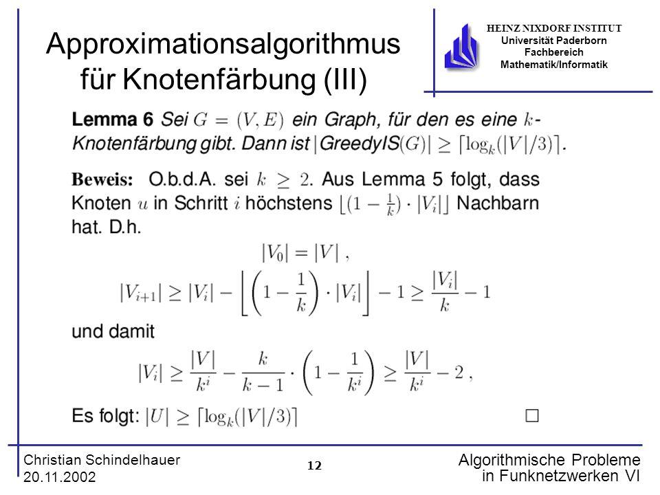 12 Christian Schindelhauer 20.11.2002 HEINZ NIXDORF INSTITUT Universität Paderborn Fachbereich Mathematik/Informatik Algorithmische Probleme in Funkne