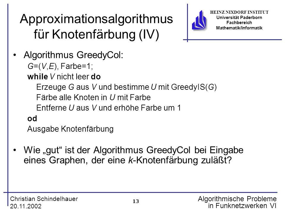 13 Christian Schindelhauer 20.11.2002 HEINZ NIXDORF INSTITUT Universität Paderborn Fachbereich Mathematik/Informatik Algorithmische Probleme in Funkne