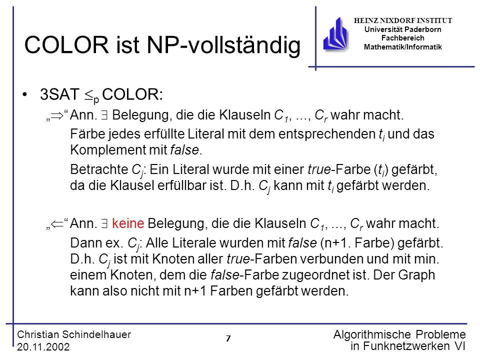 7 Christian Schindelhauer 20.11.2002 HEINZ NIXDORF INSTITUT Universität Paderborn Fachbereich Mathematik/Informatik Algorithmische Probleme in Funknet