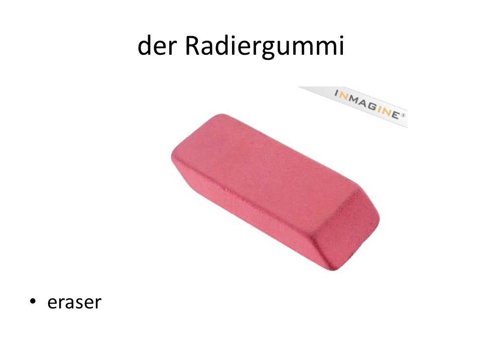 der Radiergummi eraser