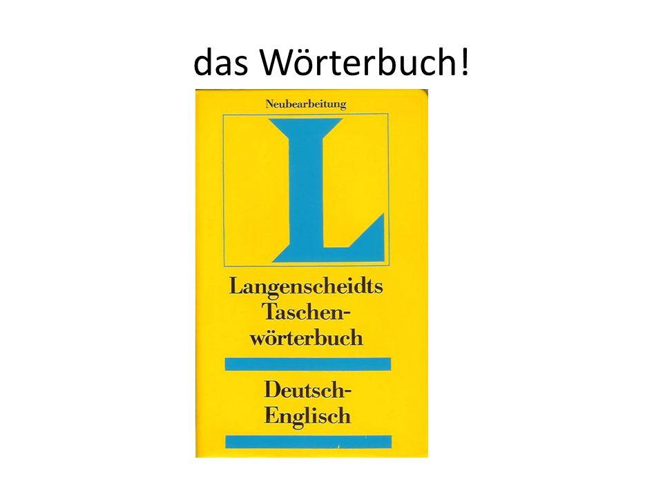 das Wörterbuch!