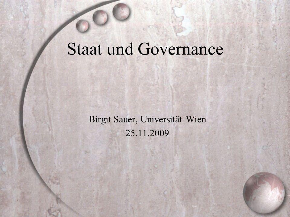 Staat und Governance Birgit Sauer, Universität Wien 25.11.2009