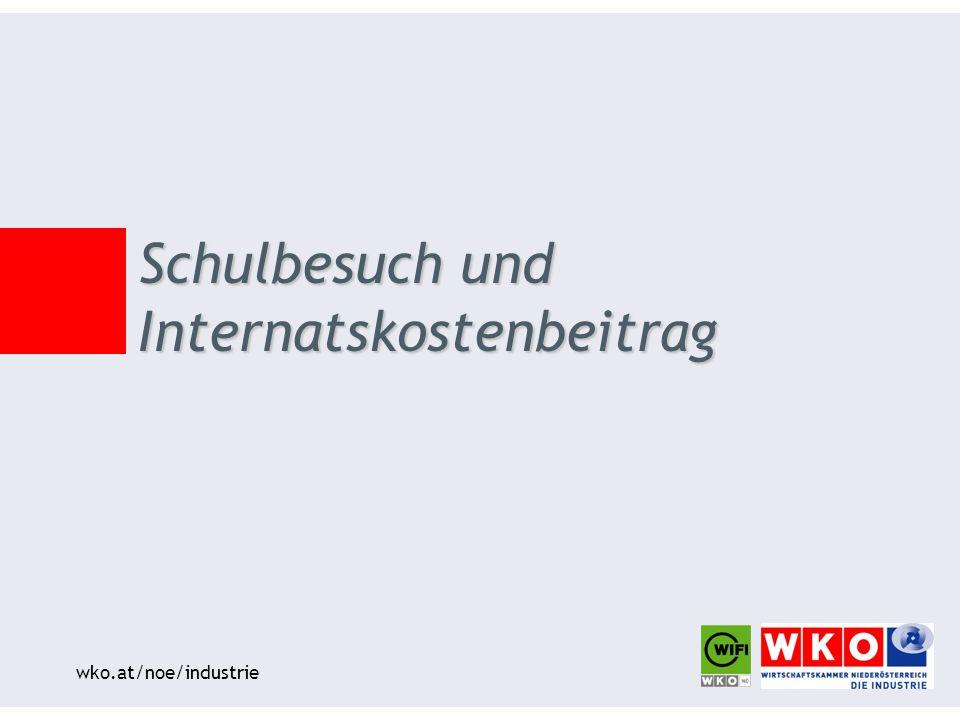 wko.at/noe/industrie Schulbesuch und Internatskostenbeitrag