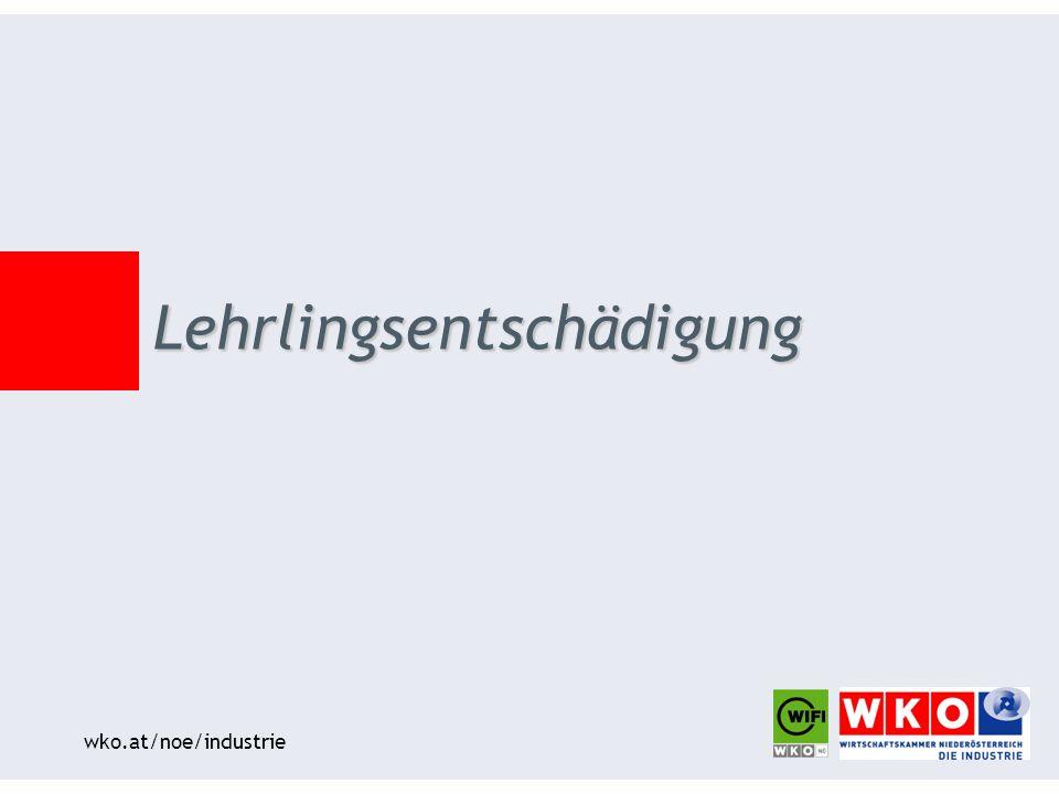 wko.at/noe/industrie Lehrlingsentschädigung