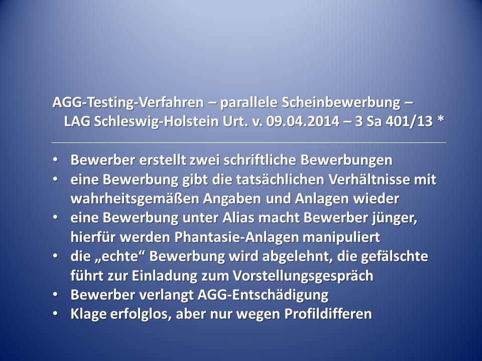 AGG-Testing-Verfahren – parallele Scheinbewerbung – LAG Schleswig-Holstein Urt. v. 09.04.2014 – 3 Sa 401/13 * Bewerber erstellt zwei schriftliche Bewe