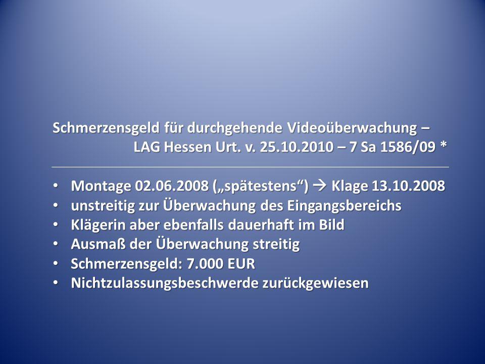 """Schmerzensgeld für durchgehende Videoüberwachung – LAG Hessen Urt. v. 25.10.2010 – 7 Sa 1586/09 * Montage 02.06.2008 (""""spätestens"""")  Klage 13.10.2008"""