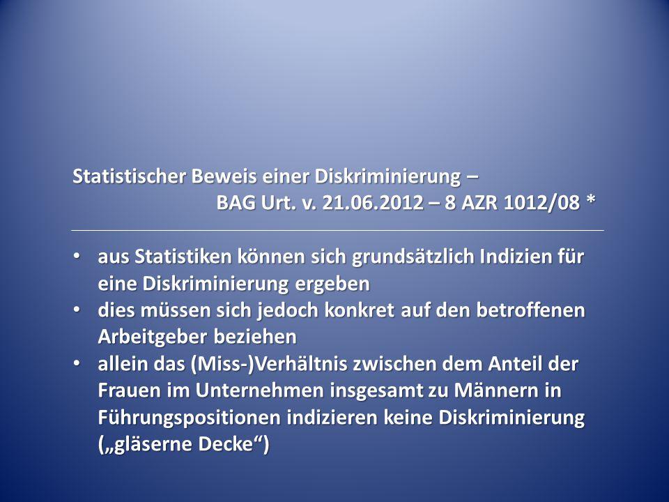 Statistischer Beweis einer Diskriminierung – BAG Urt. v. 21.06.2012 – 8 AZR 1012/08 * aus Statistiken können sich grundsätzlich Indizien für eine Disk