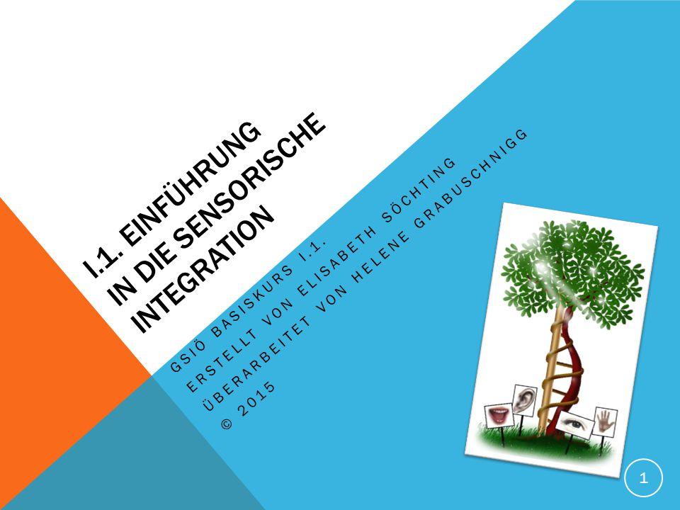SENSORISCHE INTEGRATION IST… Sensorische Integration ist die Verarbeitung von Sinnesinformationen, damit wir sie nutzen können.