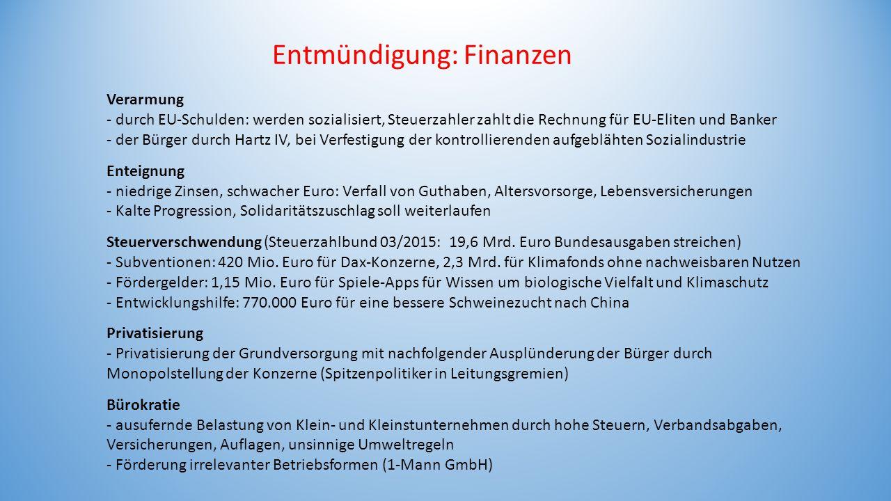 Entmündigung: Finanzen Verarmung - durch EU-Schulden: werden sozialisiert, Steuerzahler zahlt die Rechnung für EU-Eliten und Banker - der Bürger durch