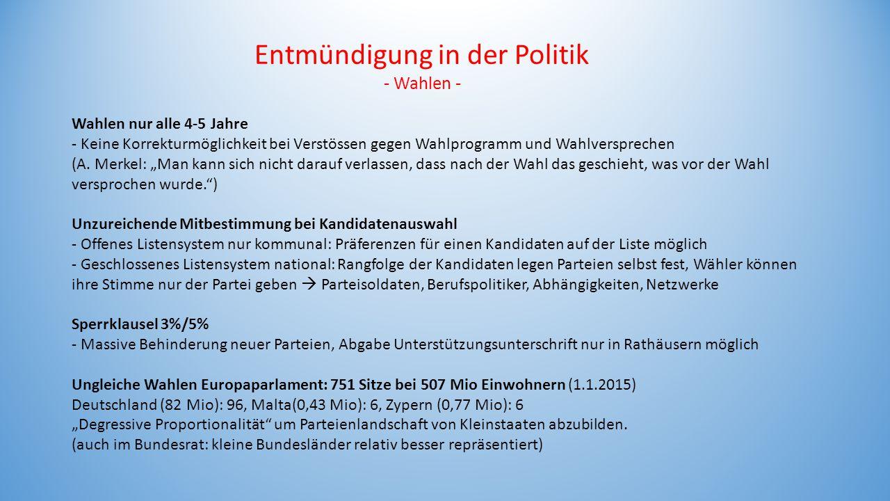 Entmündigung in der Politik - Wahlen - Wahlen nur alle 4-5 Jahre - Keine Korrekturmöglichkeit bei Verstössen gegen Wahlprogramm und Wahlversprechen (A