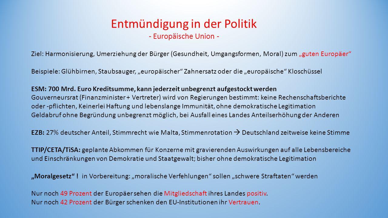 """Entmündigung in der Politik - Europäische Union - Ziel: Harmonisierung, Umerziehung der Bürger (Gesundheit, Umgangsformen, Moral) zum """"guten Europäer"""""""