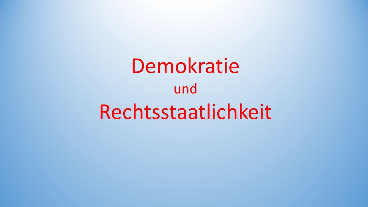 Demokratie und Rechtsstaatlichkeit
