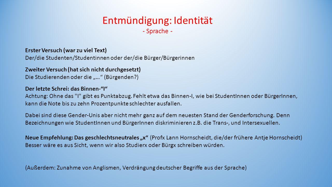 Entmündigung: Identität - Sprache - Erster Versuch (war zu viel Text) Der/die Studenten/Studentinnen oder der/die Bürger/Bürgerinnen Zweiter Versuch (