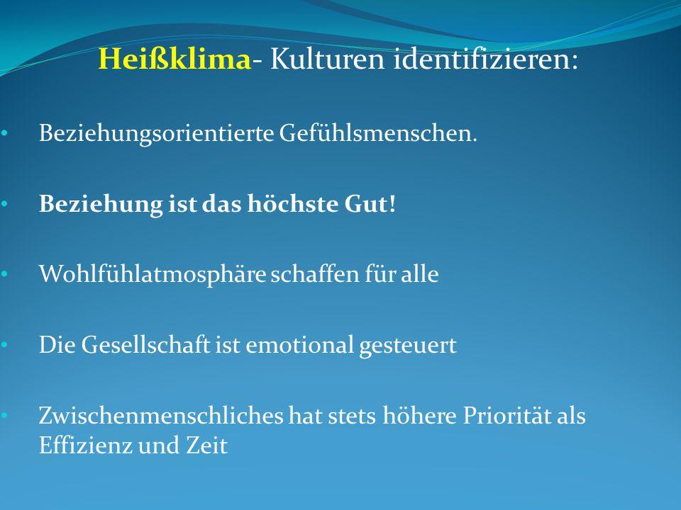 Heißklima- Kulturen identifizieren: Beziehungsorientierte Gefühlsmenschen.