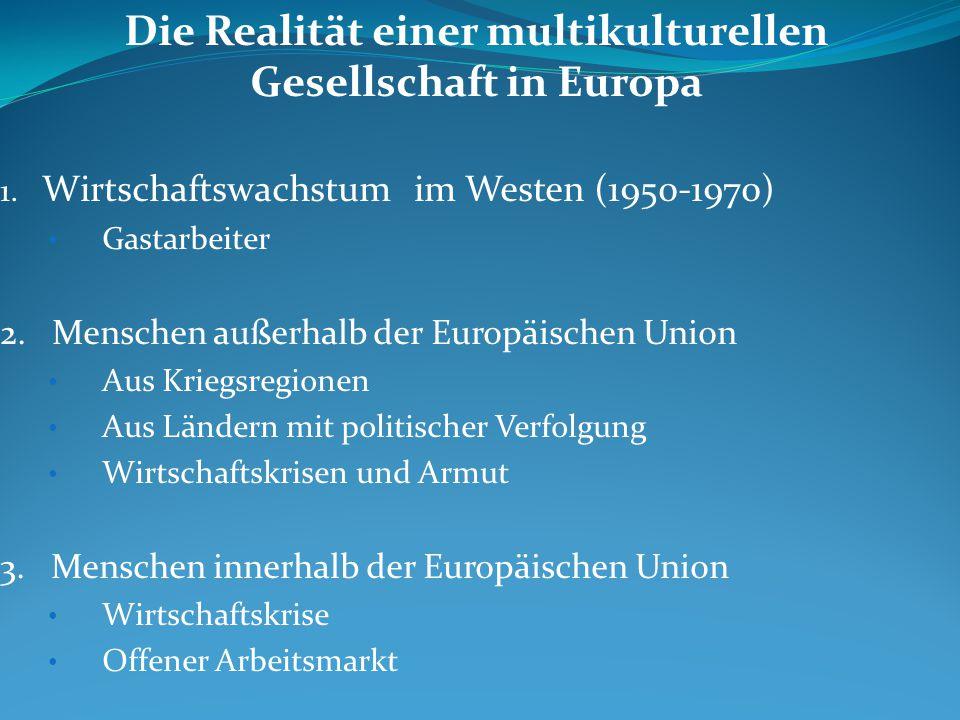 Die Realität einer multikulturellen Gesellschaft in Europa 1.