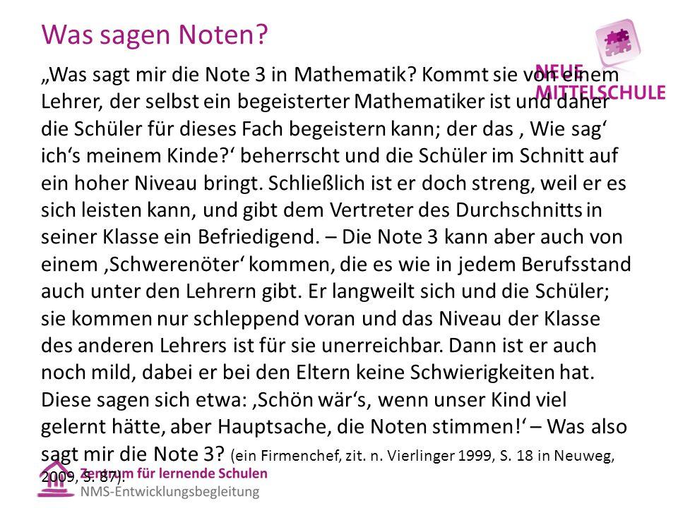 """Was sagen Noten? """"Was sagt mir die Note 3 in Mathematik? Kommt sie von einem Lehrer, der selbst ein begeisterter Mathematiker ist und daher die Schüle"""