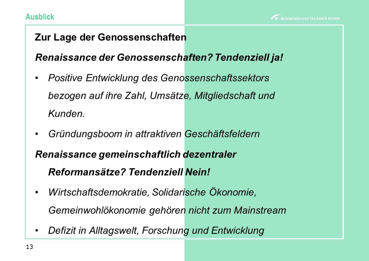 13 Ausblick Zur Lage der Genossenschaften Renaissance der Genossenschaften.