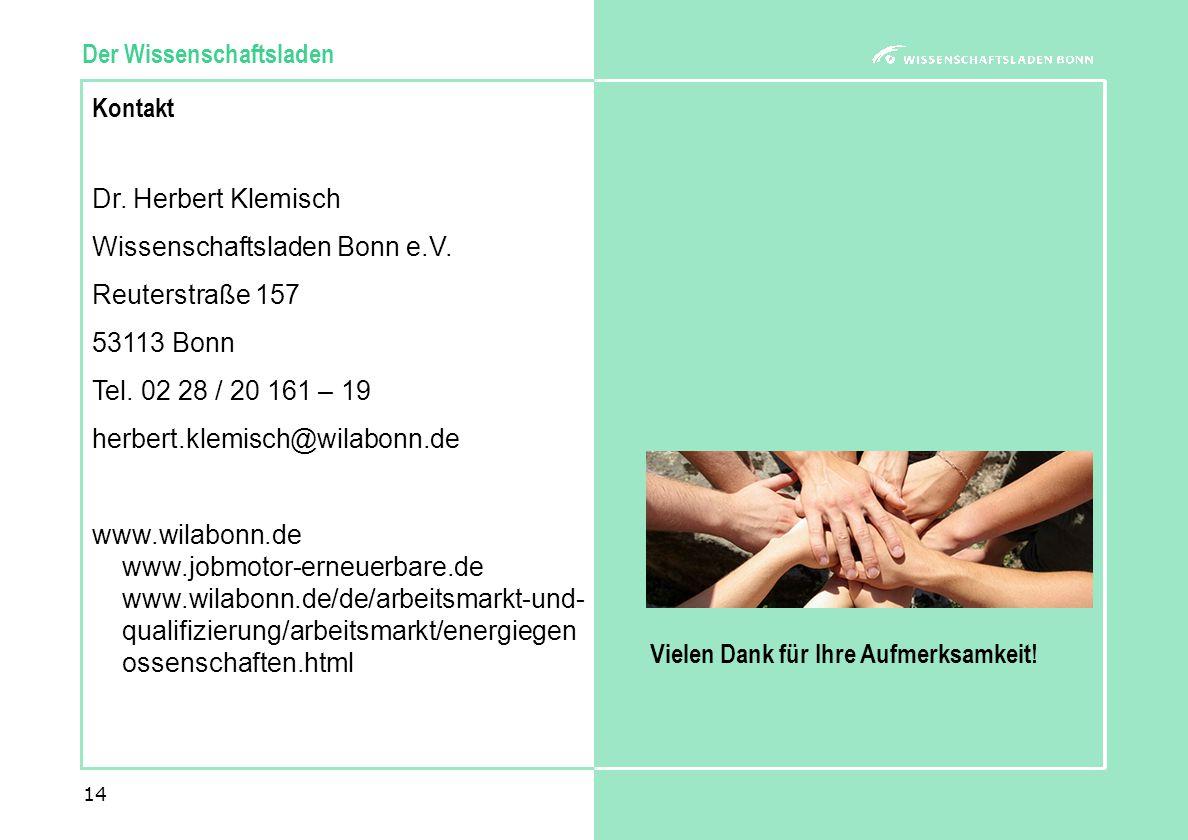 14 Der Wissenschaftsladen Kontakt Dr. Herbert Klemisch Wissenschaftsladen Bonn e.V.